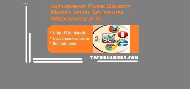Implement Page Object Model using Selenium WebDriver.