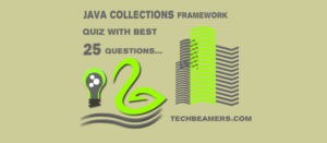 Java Collections Framework Quiz With Best 25 Questions.