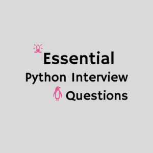 Essential Python Interview Questions for Programming Geeks