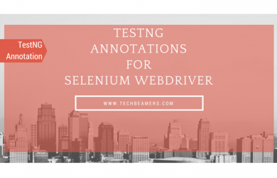 Must-know TestNG Annotations for Selenium Webdriver Project