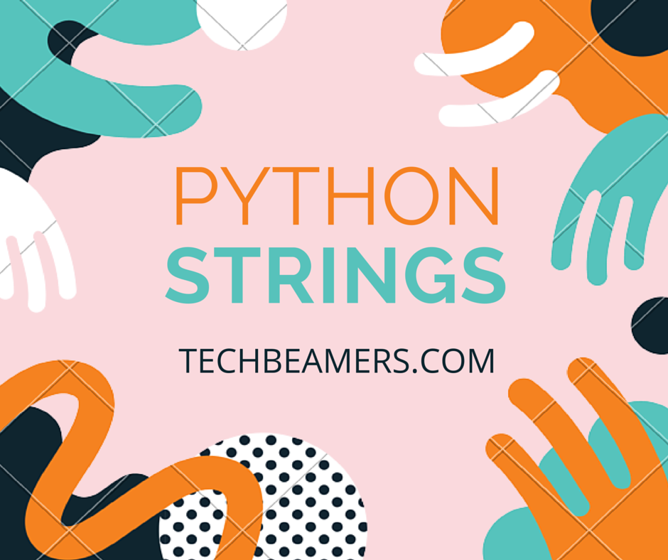 Python Strings Tutorial - String Functions/Operators With