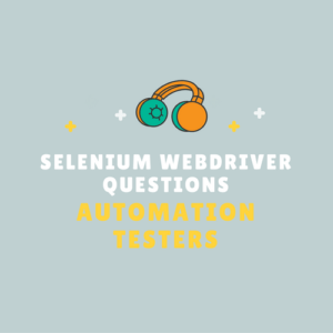 35 Selenium Webdriver Questions for Automation Testers