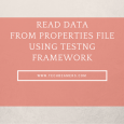 Read data from Properties File Using TestNG Framework
