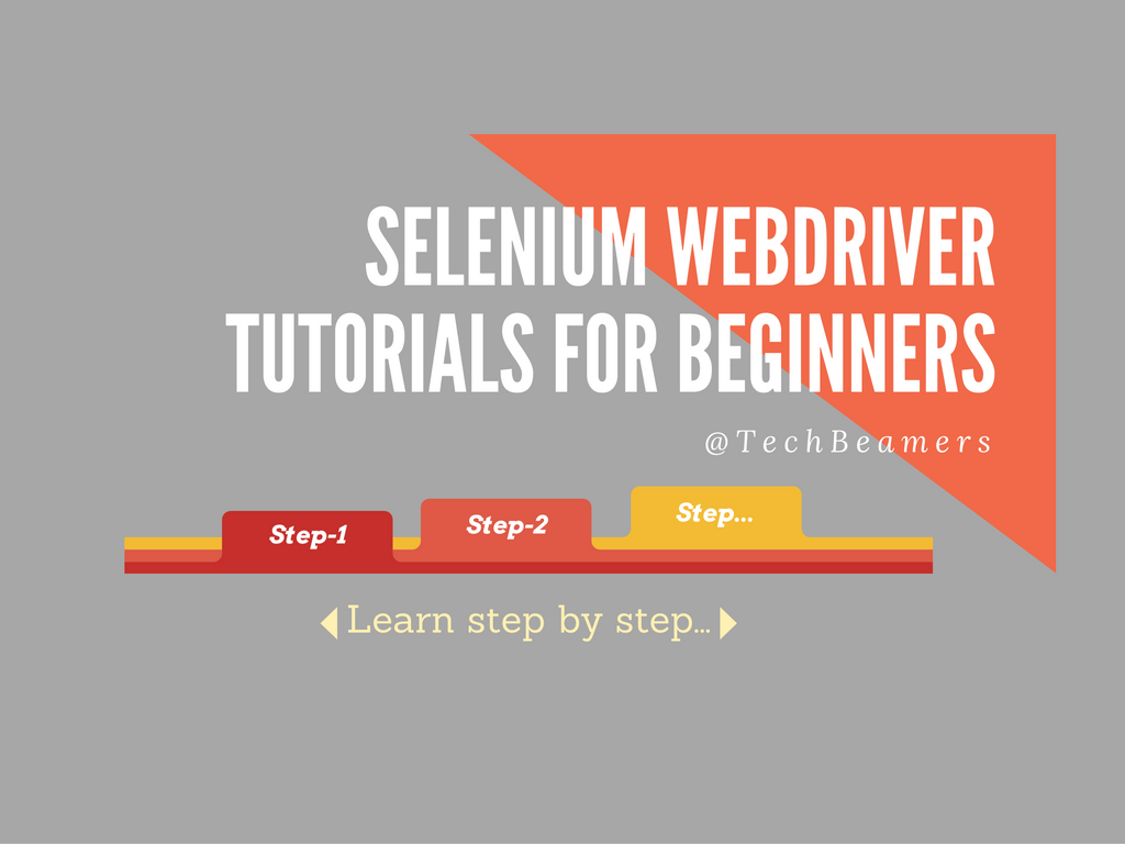 Selenium webdriver tutorial step by step lessons.