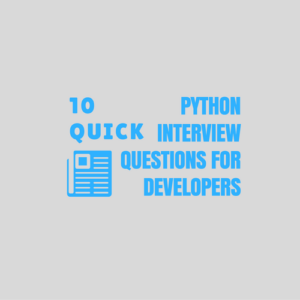 10 Python Interview Questions for Developers