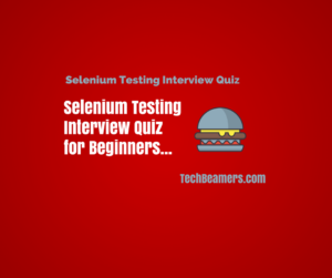 Selenium Testing Interview Quiz