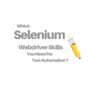 Selenium Webdriver Skills for Test Automation Developers