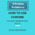 How to Use Chrome for Running Webdriver Test Cases