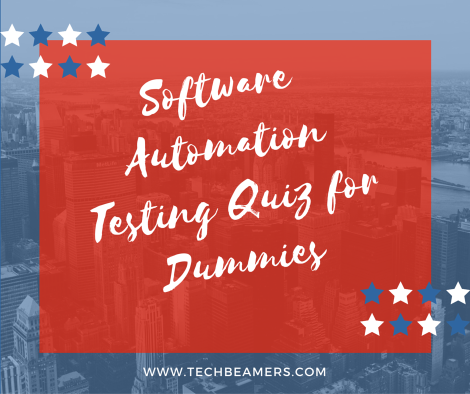 Software Automation Testing Quiz for QA Engineers