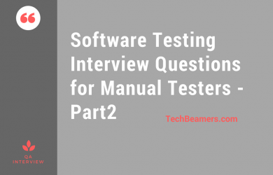 Software Testing Interview Questions for Manual Testers - Part2