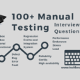 100+ Manual Testing Interview Questions and Answers