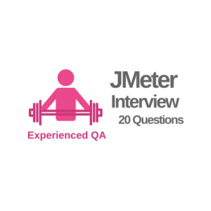 JMeter Interview Questions for Experienced QA