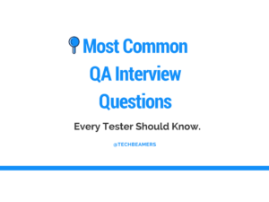 most common qa interview questions answers
