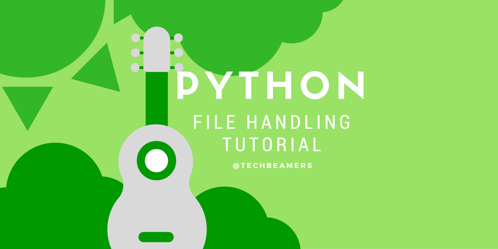 http://cdn.techbeamers.com/wp-content/uploads/2016/08/Python-File-Handling-Tutorial-and-Examples-for-Beginners.png