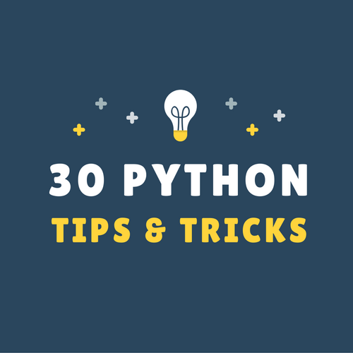 Essential Python Tips and Tricks Every Programmer Should Know