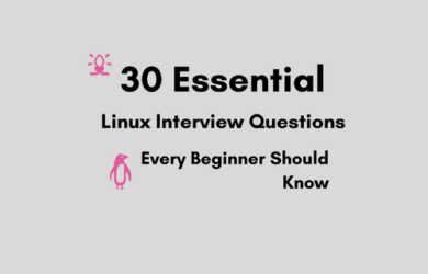 Essential Linux Questions One Should Know for Interview