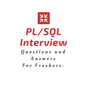 PL SQL Interview Questions and Answers for Freshers