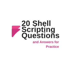 Shell Scripting Questions and Answers for Practice.