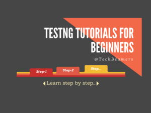 TestNG Tutorials for Beginners - Step by Step Lessons