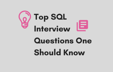 Top SQL Interview Questions One Should Know