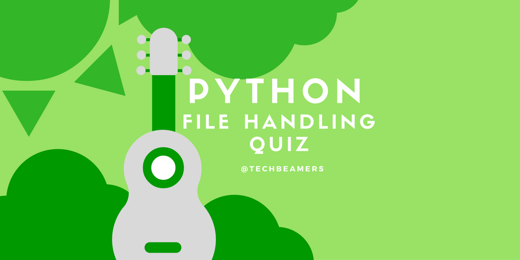 Python File Handling Quiz Part-1 for Absolute Beginners