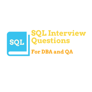 Top SQL Interview Questions for DBA and QA