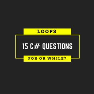 C# Questions - For, While Loops and If Else Statements.