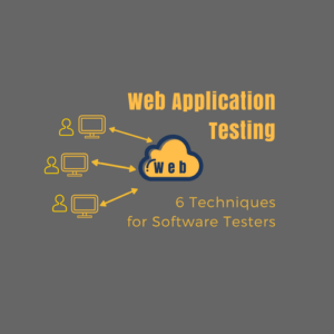 6 Web Application Testing Techniques