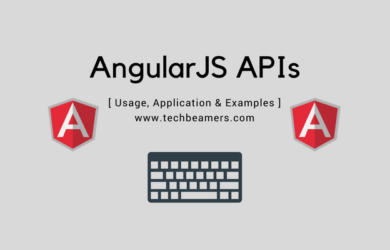 AngularJS APIs, their Usage & Application with Examples