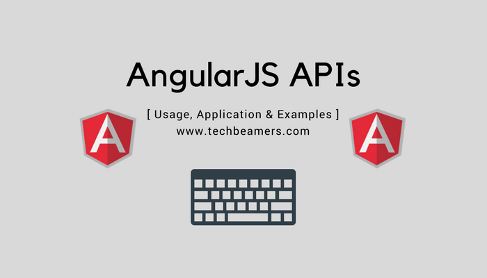 AngularJS APIs - Learn their Usage & Application with Examples