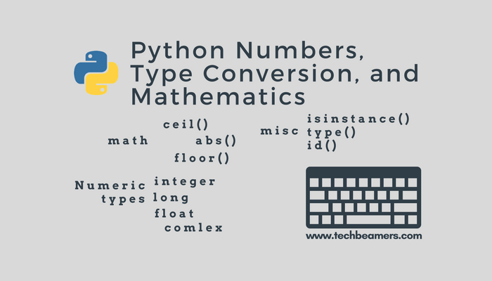 Python Numbers, Type Conversion, and Mathematics